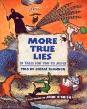 More True Lies: 18 Tales for You to Judge
