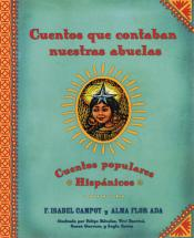 Cuentos que contaban nuestras abuelas: Cuentos populares Hispánicos (Tales Our Abuelitas Told: A Hispanic Folktale Collection)