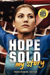 Hope Solo: My Story; Young Readers' Edition