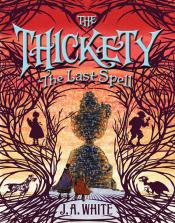 The Thickety: The Last Spell