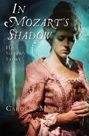 In Mozart 's Shadow: His Sister 's Story