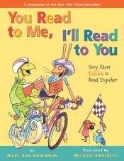 You Read to Me, I 'll Read to You: Very Short Fables to Read Together