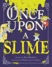 Junior Library Guild Once Upon A Slime By Andy Maxwell