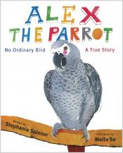 Alex the Parrot: No Ordinary Bird, A True Story