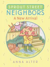 Sprout Street Neighbors: A New Arrival