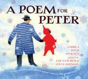 A Poem for Peter: The Story of Ezra Jack Keats and the Creation of <i>The Snowy Day</i>