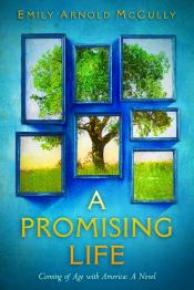A Promising Life: Coming of Age with America, A Novel