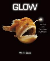 Glow: Animals with Their Own Nightlights