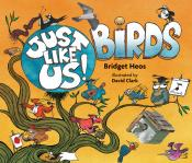 Just Like Us!: Birds