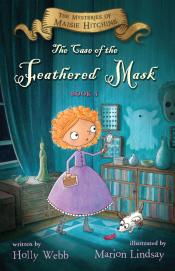The Case of the Feathered Mask:The Mysteries of Maisie Hitchins, Book 4