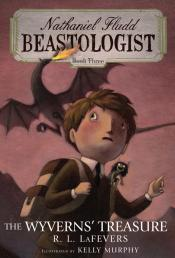 The Wyverns' Treasure: Nathaniel Fludd, Beastologist, Book Three
