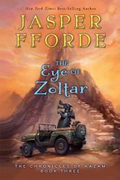 The Eye of Zoltar: The Chronicles of Kazam, Book Three