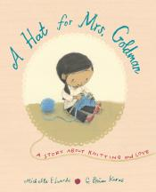 A Hat for Mrs. Goldman: A Story About Knitting and Love