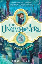 The Crooked Sixpence: The Uncommoners #1