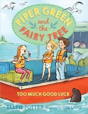 Piper Green and the Fairy Tree: Too Much Good Luck