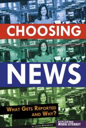 Choosing News: What Gets Reported and Why (ebook)