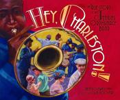 Hey, Charleston!: The True Story of the Jenkins Orphanage Band