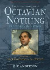The Astonishing Life of Octavian Nothing, Traitor to the Nation: Volume II, The Kingdom on the Waves