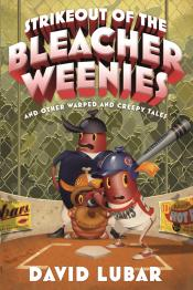 Strikeout of the Bleacher Weenies: And Other Warped and Creepy Tales