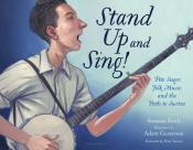 Stand Up and Sing: Pete Seeger, Folk Music, and the Path to Justice