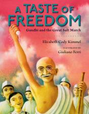 A Taste of Freedom: Gandhi and the Great Salt March