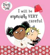 I Will Be Especially Very Careful: Charlie and Lola