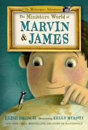The Miniature World of Marvin and James: The Masterpiece Adventures, Book One