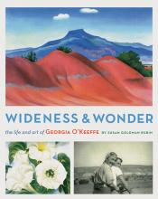 Wideness & Wonder: The Life and Art of Georgia O'Keeffe