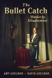 The Bullet Catch: Murder by Misadventure