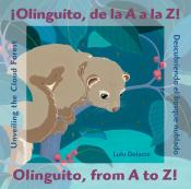 ¡Olinguito, de la A a la Z!: Descubriendo el bosque nublado / Olinguito, from A to Z!: Unveiling the Cloud Forest