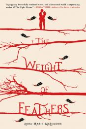 The Weight of Feathers: A Novel