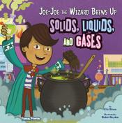 Joe-Joe the Wizard Brews Up Solids, Liquids, and Gases (ebook)