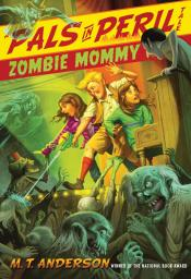 Zombie Mommy: A Pals in Peril Tale
