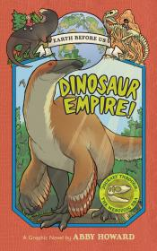 Dinosaur Empire!: Earth Before Us #1