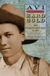 Hard Gold: The Colorado Gold Rush of 1859, A Tale of the Old West