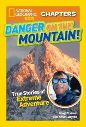 Danger on the Mountain: True Stories of Extreme Adventure