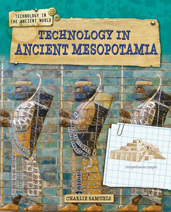 mesopotamia technology Mesopotamian art and architecture, the art and architecture of the ancient mesopotamian civilizations the name mesopotamia has been used with varying.