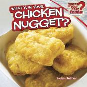 What's in Your Chicken Nugget?