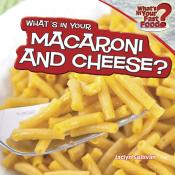 What's in Your Macaroni and Cheese?