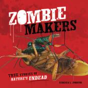 Zombie Makers: True Stories of Nature's Undead (Ebook)