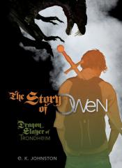 The Story of Owen: Dragon Slayer of Trondheim