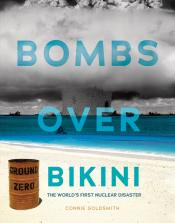 Bombs Over Bikini: The World 's First Nuclear Disaster (Ebook)