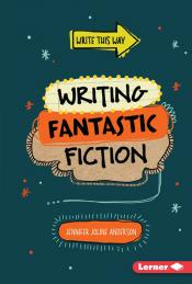 Writing Fantastic Fiction