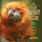 The Great Monkey Rescue: Saving the Golden Lion Tamarins (Ebook)