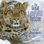 The Great Leopard Rescue: Saving the Amur Leopards (Ebook)