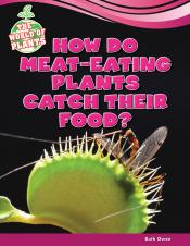 How Do Meat-Eating Plants Catch Their Food?