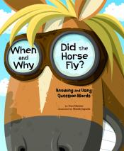 When and Why Did the Horse Fly?: Knowing and Using Question Words (ebook)