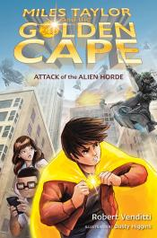 Attack of the Alien Horde: Miles Taylor and the Golden Cape