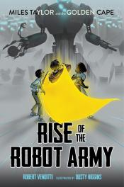 Rise of the Robot Army: Miles Taylor and the Golden Cape
