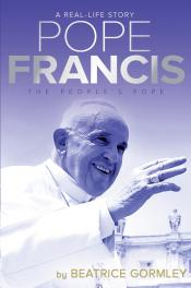 Pope Francis: The People's Pope [A Real-Life Story]